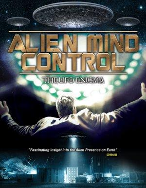 Alien Mind Control: The UFO Enigma  poszter